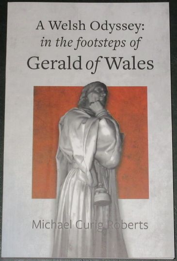 A Welsh Odyssey: In the Footsteps of Gerald of Wales, by Michael Curig Roberts